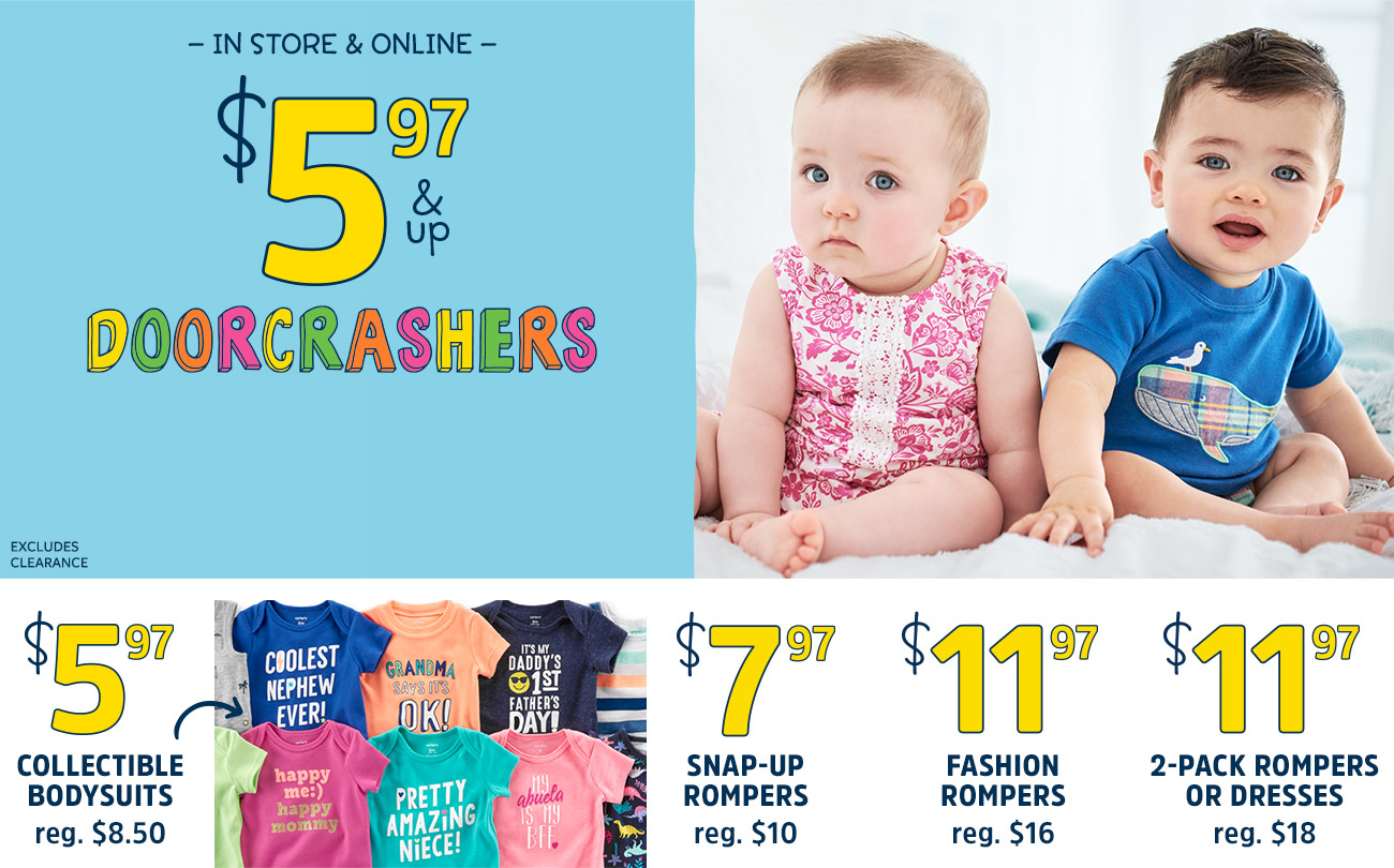 IN STORE & ONLINE | $5.97 & up DOORCRASHERS | EXCLUDES CLEARANCE | $5.97  COLLECTIBLE BODYSUITS