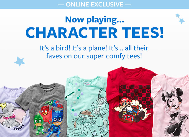 now playing...character tees! it's a bird! Its a plane! it's...all their faves on our super comfy tees!