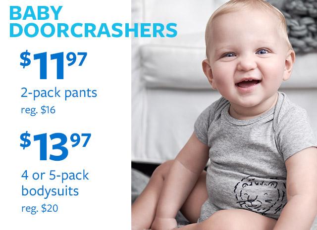BABY DOORCRASHERS | $11.97 2-pack pants reg. $16 | $13.97 4 or 5-pack bodysuits reg. $20