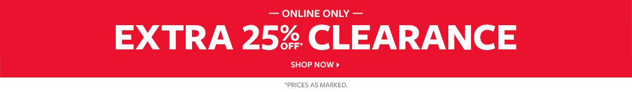 online only 25% off clearance   shop now