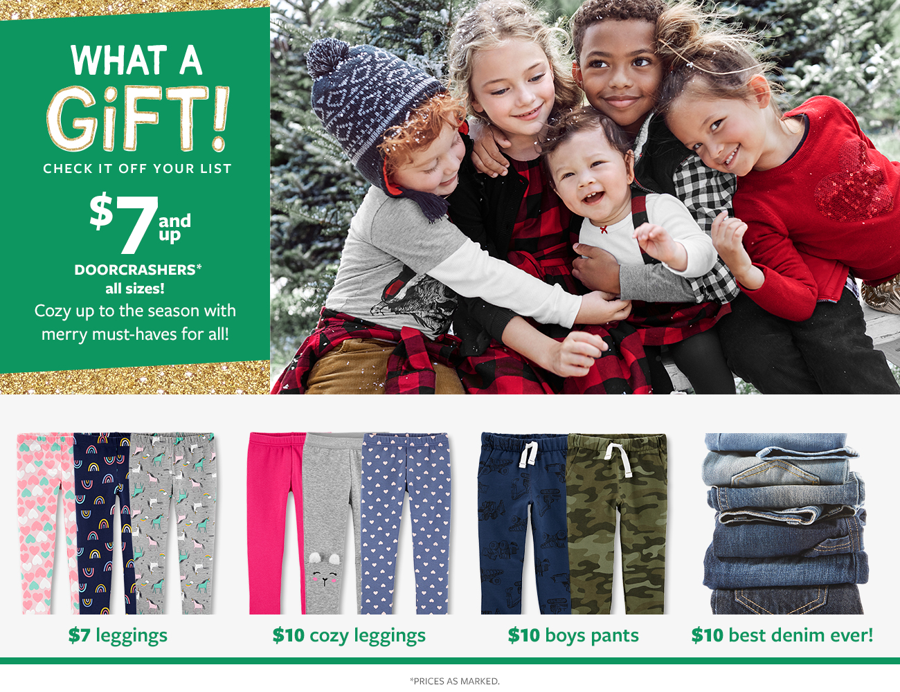 what a gift! check it off your list   $7 and up doorcrashers all sizes!   cozy up to the season with merry must-haves for all!