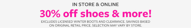 in store an online weekend wow 30% off shoes and more!