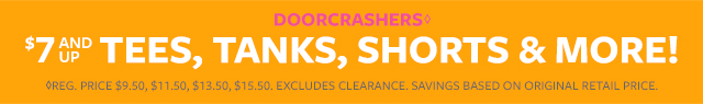 doorcrashers $7 and up | tees, tanks, shorts & more!