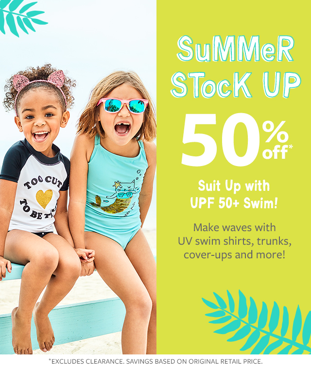 summer stock up 50% off suit up with upf 50+ swim | make waves wit uv swim shirts, trunks, cover-ups and more!