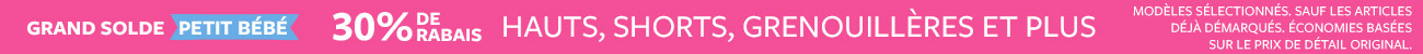 grand solde petit bébé 30% de rabais hauts, shorts, grenouillères et plus