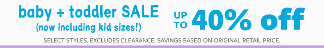 in store & online baby + toddler sale (now including kid sizes!) up to 40% off