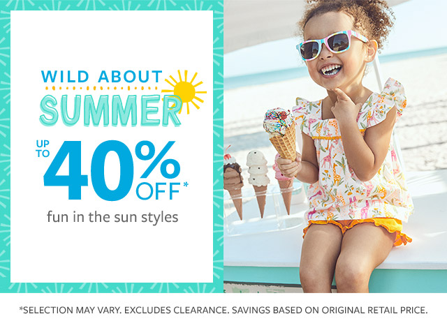 Wild about summer up to 40% off | fun in the sun styles