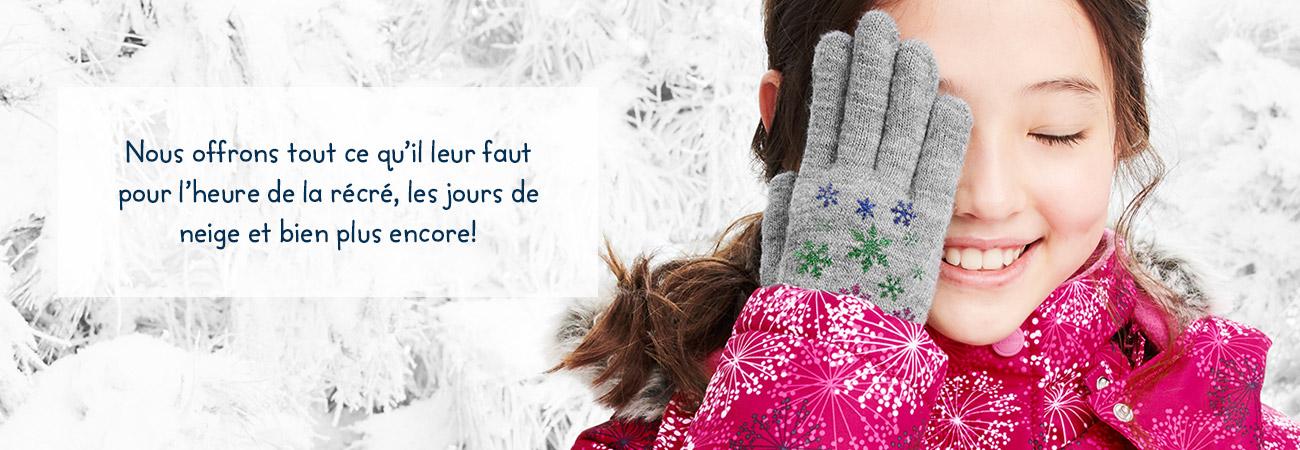 Nous offrons tout ce qu'il leur faut pour l'heure de la récré, les jours de neige et bien plus encore!