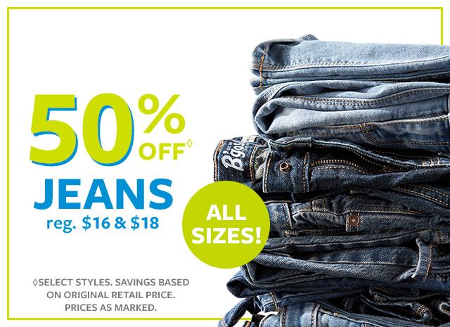 50% off Jeans reg. $16 & $18