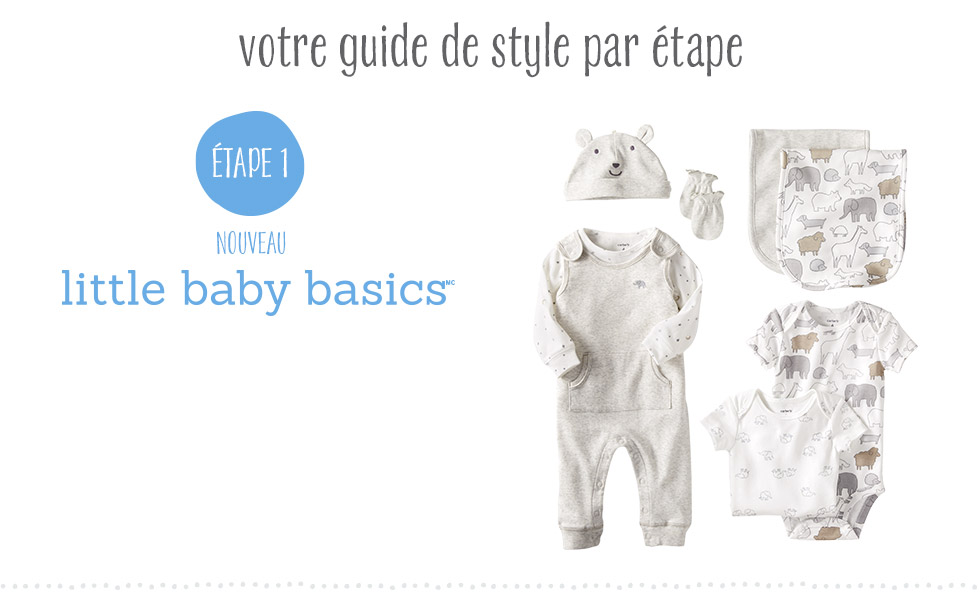 ÉTAPE 1 - Little Baby Basics
