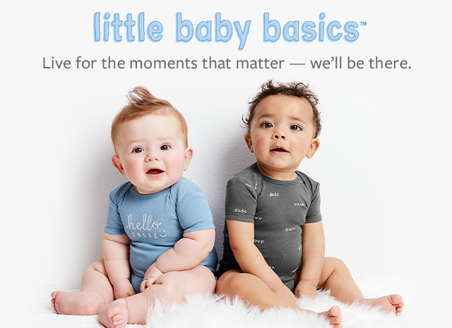 little baby basics   live for the moments that matter-we'll be there.
