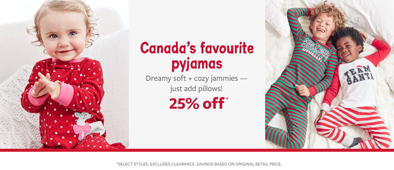 25% off Canada's favourite jammies   dreamy soft + cozy jammies-just add pillows!