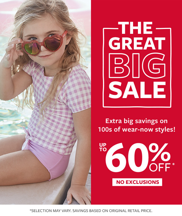 The Great BIG Sale | Extra big savings on 100s of wear-now styles! | up to 60% off | no exclusions