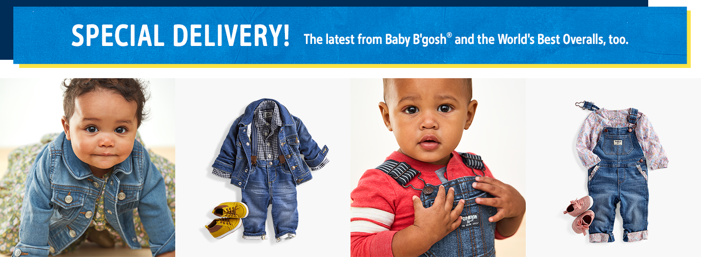 Special Delivery! | The latest from Baby B'Gosh® and the World's Best Overalls, too.
