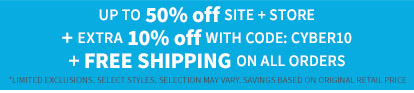 up to 50% off site + store | + extra 10% off with code: CYBER10 | + free shipping on all orders