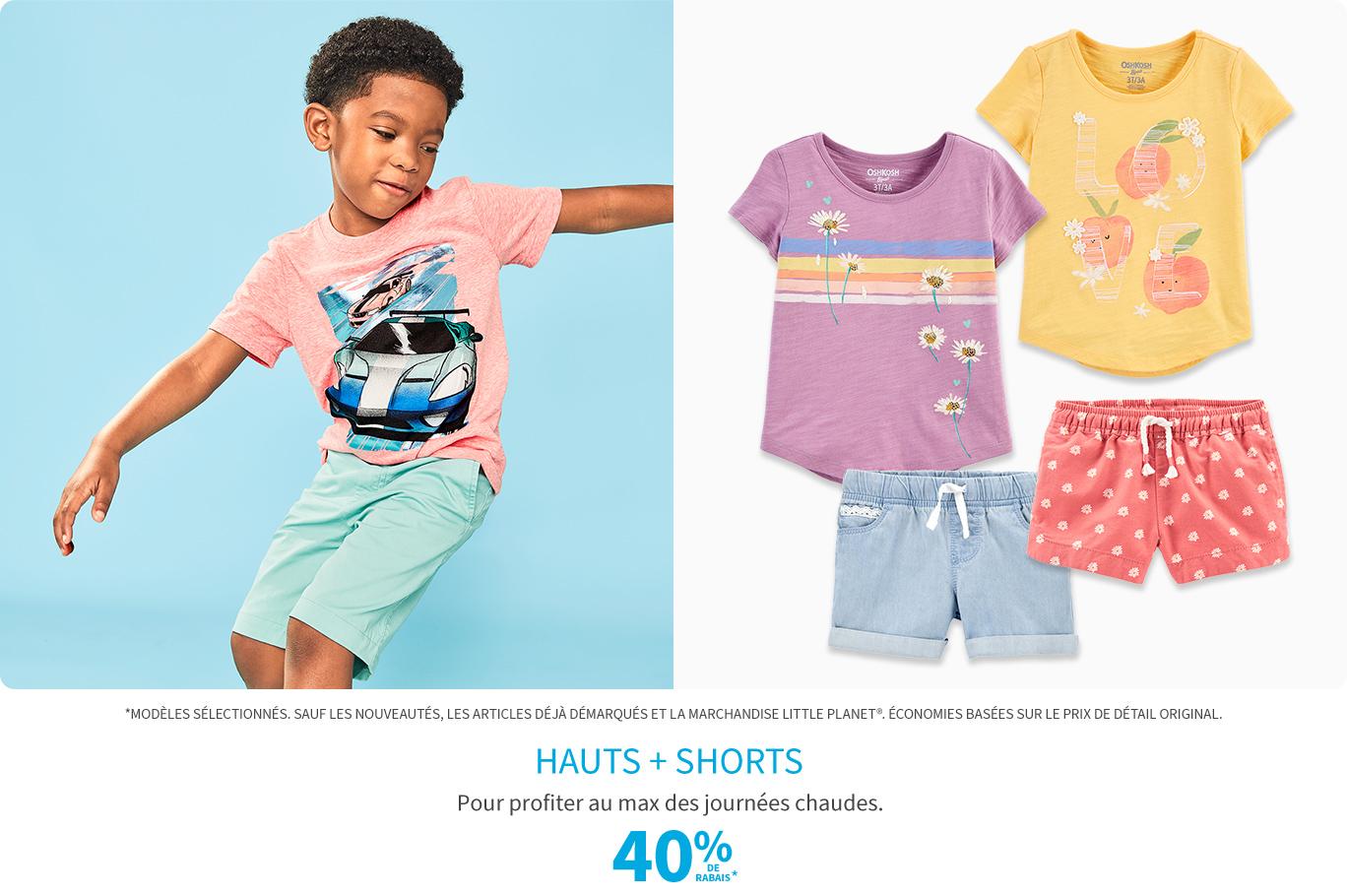 Hauts + Shorts 40% de rabais*