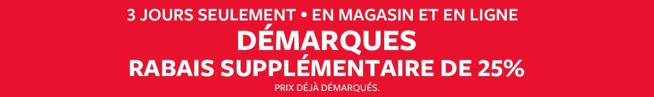 3 JOURS SEULEMENT | En Magasin Et En Ligne | DÉMARQUES | Rabais Supplémentaire De 25%