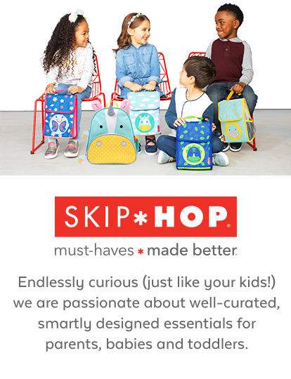 Skip Hop | Must-Haves Made Better | Endlessly curious (just like your kids) we are passionate about well-curated, smartly designed essentials for parents, babies and toddlers.