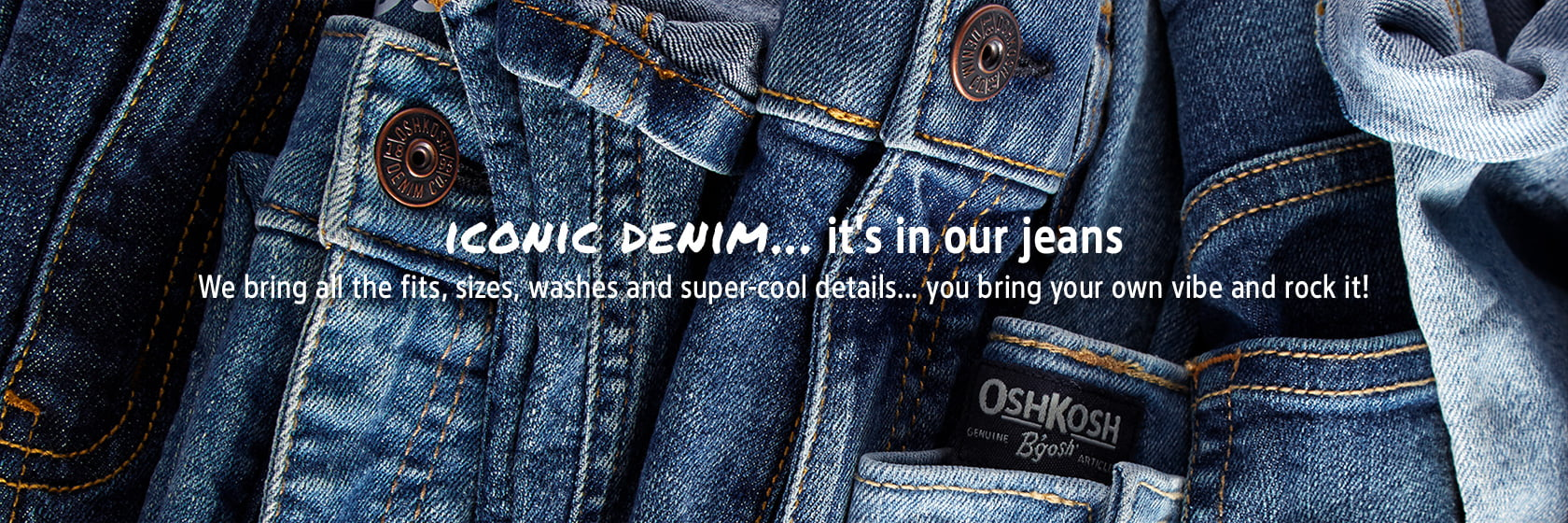 ICONIC DENIM...it's in our jeans   We bring all the fits, sizes, washes and super-cool details...your bring your own vibe and rock it!