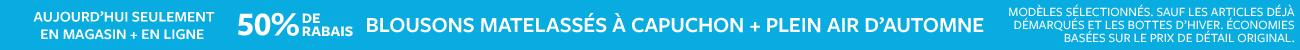 AUJOURD'HUI SEULEMENT · EN MAGASIN + EN LIGNE | SUPER SAMEDI | 50% DE RABAIS BLOUSONS MATELASSÉS À CAPUCHON + PLEIN AIR D'AUTOMNE