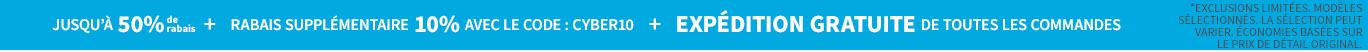 JUSQU'À 50% DE RABAIS | + RABAIS SUPPLÉMENTAIRE 10% AVEC LE CODE : CYBER10 | + EXPÉDITION GRATUITE DE TOUTES LES COMMANDES!