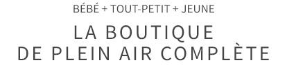 LA BOUTIQUE DE PLEIN AIR COMPLÈTE