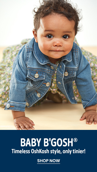Baby B'Gosh | Timeless OshKosh style, only tinier! | SHOP NOW