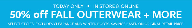 TODAY ONLY · IN STORE & ONLINE | SUPER SATURDAY | 50% OFF HOODED PUFFER JACKETS + FALL OUTERWEAR