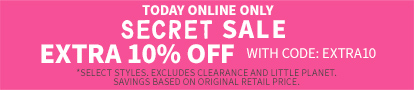 TODAY ONLINE ONLY SECRET SALE | EXTRA 10% OFF WITH CODE: EXTRA10