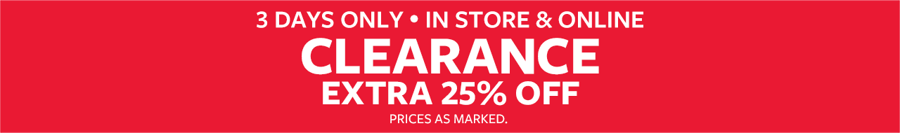 3 Days Only | In Store & Online| Clearance | Extra 25% Off