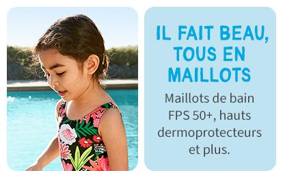 IL FAIT BEAU, TOUS EN MAILLOTS | Maillots de bain FPSz=, hauts dermoprotecteurs et plus.