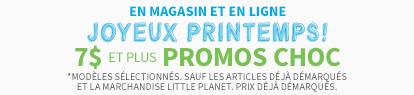EN MAGASIN ET EN LIGNE JOYEUX PRINTEMPS! | 7$ et plus PROMOS CHOC