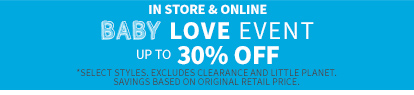 In Store & Online | Baby Love Event | UP TO 30% OFF*