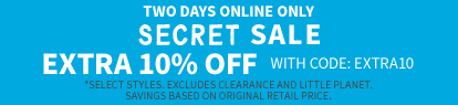 TWO DAYS ONLINE ONLY | SECRET SALE EXTRA 10% OFF WITH CODE: EXTRA10