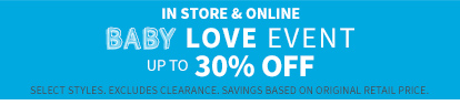 In Store & Online | Baby Love Event | Up To 30% Off