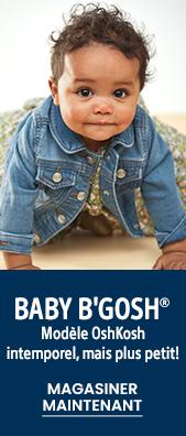 Baby B'Gosh | Modèle OshKosh intemporel, mais plus petit! | MAGASINER MAINTENANT