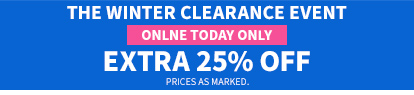 The Winter Clearance Event | $4.99 And Up + Online Today Only | Extra 25% Off